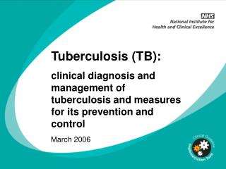 Tuberculosis (TB): clinical diagnosis and management of tuberculosis and measures for its prevention and control
