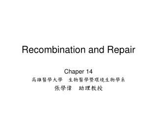 Recombination and Repair