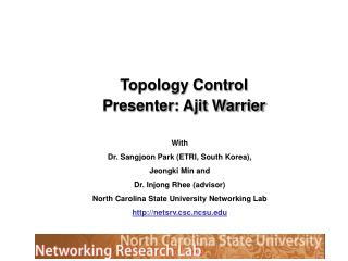 Topology Control Presenter: Ajit Warrier
