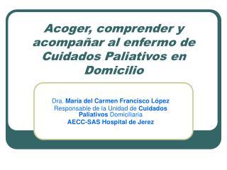 Acoger, comprender y acompañar al enfermo de Cuidados Paliativos en Domicilio