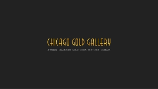 Earn Cash Selling Your Old and Unwanted Gold in Chicago at Chicago Gold Gallery
