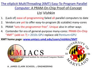 The eXplicit MultiThreading (XMT) Easy-To-Program Parallel Computer:  A PRAM-On-Chip Proof-of-Concept
