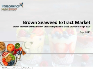 Brown Seaweed Extract Market Report Examines Growth Overview And Predictions On Size, Share and Trend