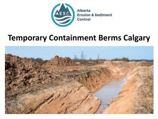 Temporary Containment Berms Calgary