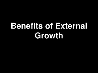 Benefits of External Growth