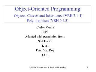 Object-Oriented Programming  Objects, Classes and Inheritance VRH 7.1-4 Polymorphism VRH 6.4.3