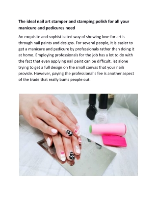 The ideal nail art stamper and stamping polish for all your manicure and pedicures need
