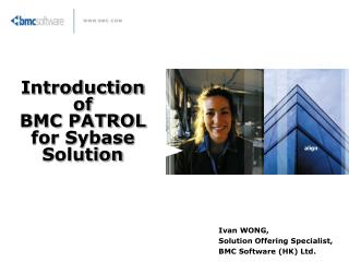 Introduction of  BMC PATROL for Sybase Solution