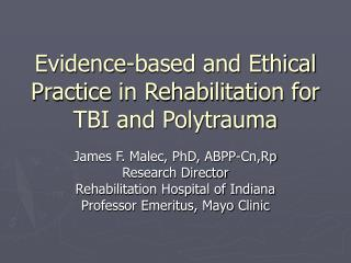 Evidence-based and Ethical Practice in Rehabilitation for TBI and Polytrauma