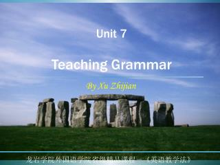 Unit 7   Teaching Grammar