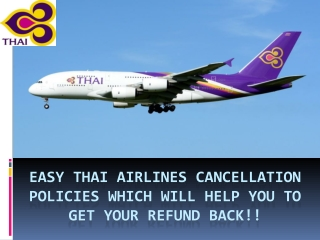 Easy Thai Airlines Cancellation Policies which will help you to get your refund back!!