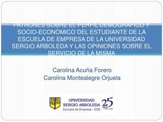 Carolina Acuña Forero Carolina Montealegre Orjuela
