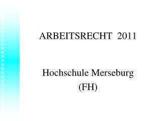 ARBEITSRECHT  2011 Hochschule Merseburg  (FH )