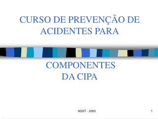 CURSO DE PREVENÇÃO DE ACIDENTES PARA  COMPONENTES DA CIPA