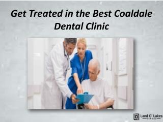 Get Treated in the Best Coaldale Dental Clinic