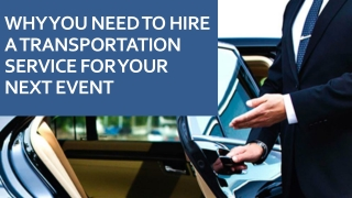 Why you need to hire a transportation service for your next event