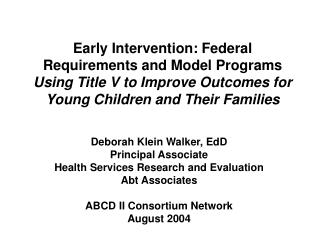 Early Intervention: Federal Requirements and Model Programs Using Title V to Improve Outcomes for Young Children and The