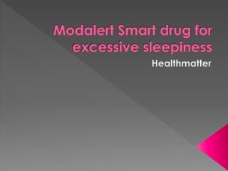 Modalert Smart drug for excessive sleepiness