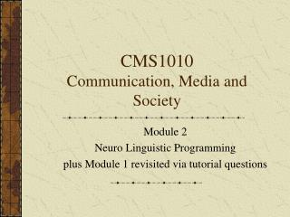 CMS1010  Communication, Media and Society