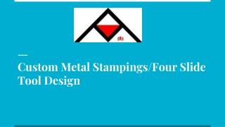 Custom Metal Stampings/Four Slide Tool Design