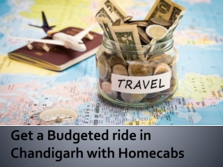 Get a Budgeted ride in Chandigarh with Homecabs