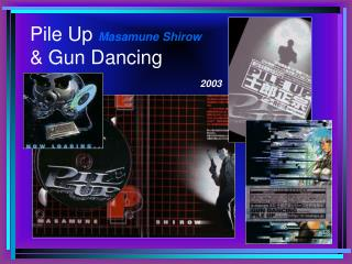 Pile Up  Masamune Shirow & Gun Dancing