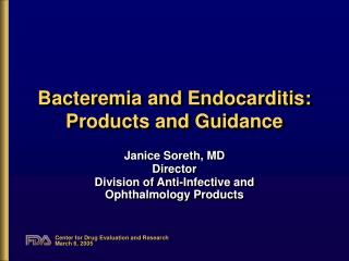 Bacteremia and Endocarditis: Products and Guidance