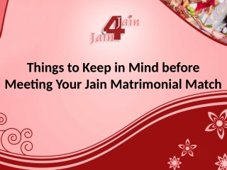 Things to Keep in Mind before Meeting Your Jain Matrimonial Match