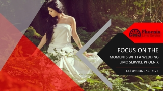 Focus on the Moments With a Wedding Limo Service Phoenix