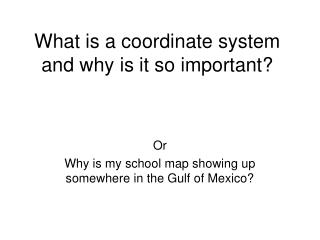 What is a coordinate system and why is it so important?
