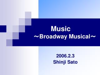 Music ~ Broadway Musical ~