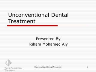 Unconventional Dental Treatment