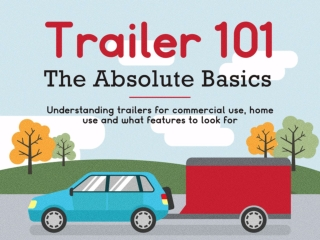 A Beginners' Guide to Trailers: What You Need to Know