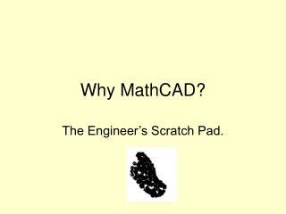 Why MathCAD?