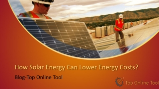 How Solar Energy Can Lower Energy Costs?