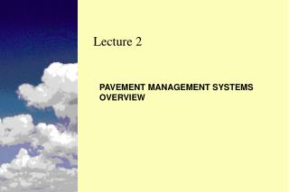 PAVEMENT MANAGEMENT SYSTEMS OVERVIEW