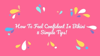 How To Feel Confident In Bikini – 8 Simple Tips!