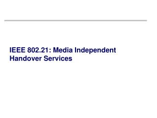 IEEE 802.21: Media Independent Handover Services