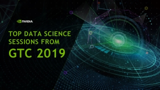 Top 5 Data Science Sessions from GTC 2019