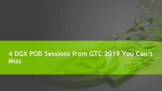 DGX POD Top 4 Sessions From GTC 2019
