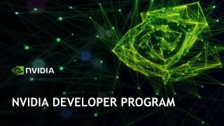 NVIDIA Developer Program Overview