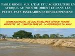 COMMUNICATION  DE SON EXCELLENCE SEYDOU TRAORE  MINISTRE  DE  L AGRICULTURE DE  LA REPUBLIQUE DU MALI
