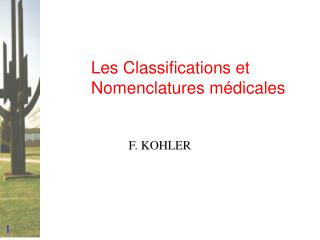 Les Classifications et Nomenclatures médicales