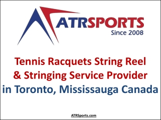Tennis Racquets String Reel & Stringing Service Provider in Toronto, Mississauga Canada
