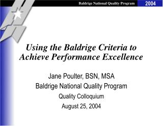 Using the Baldrige Criteria to Achieve Performance Excellence