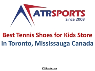 Best Tennis Shoes for Kids Store in Toronto, Mississauga Canada - ATR Sports