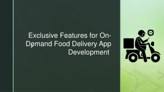 Exclusive Features for On-Demand Food Delivery App Development 