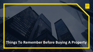Things To Remember Before Buying A Property