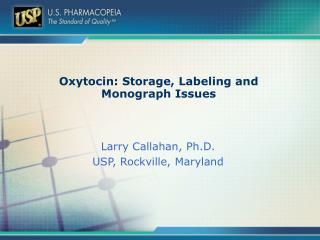 Oxytocin: Storage, Labeling and Monograph Issues