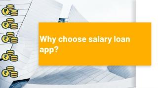 Why choose salary loan app?